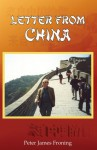 Letter From China - Peter James Froning