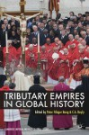 Tributary Empires in Global History - Peter Fibiger Bang, C. A. Bayly