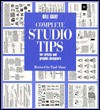 Complete Studio Tips for Artists & Graphic Designers - Bill Gray, Paul Shaw