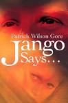 Jango Says... - Patrick Wilson Gore