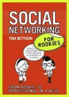 Social Networking for Rookies. [Tina Bettison] - Tina Bettison