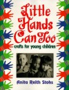 Little Hands Can Too - Anita Reith Stohs