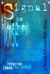 Signal to Noise - Jonathan Lyons