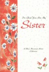 I'm Glad You Are My Sister: A Blue Mountain Arts Collection - Blue Mountain Arts