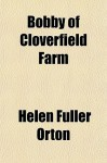 Bobby Of Cloverfield Farm - Helen Fuller Orton