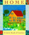 Home: A Little Book Of Comfort - Barbara Strawser, Barbara Strawser, Tara Ann McFadden
