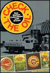 Check the Oil: Gas Station Collectibles with Prices: A Pictorial History of the American Filling Station - Scott Anderson