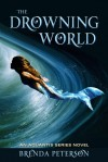 The Drowning World - Brenda Peterson
