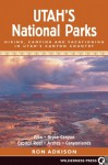 Utah's National Parks: Hiking, Camping, and Vacationing in Utah's Canyon Country-- Zion, Bryce, Capitol Reef, Arches, Canyo - Ron Adkison