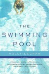 The Swimming Pool - Holly LeCraw