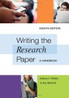 Writing the Research Paper: A Handbook - Anthony C. Winkler, Jo Ray McCuen-Metherell