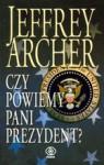 Czy powiemy pani prezydent? - Jeffrey Archer