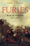 Furies: War in Europe 1450-1700 - Lauro Martines