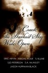 Crack the Darkest Sky Wide Open - Eric Arvin, Abigail Roux, Jason Huffman-Black, T.J. Klune, S.A. McAuley, SJD Peterson