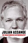 Julian Assange: The Unauthorised Autobiography - Julian Assange