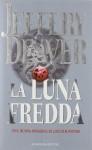 La luna fredda - Jeffery Deaver, Andrea Carlo Cappi