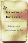 Nabokov's Butterfly: And Other Stories of Great Authors and Rare Books - Rick Gekoski
