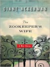 The Zookeeper's Wife - Diane Ackerman