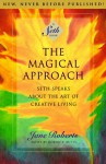 The Magical Approach: Seth Speaks About the Art of Creative Living - Jane Roberts, Seth (Spirit)