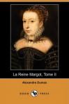 La Reine Margot, Tome II - Alexandre Dumas