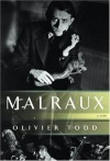 Malraux: A Life - Olivier Todd, Joseph A. West
