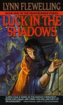 Luck in the Shadows - Lynn Flewelling