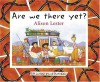 Are We There Yet?: A Journey Around Australia - Alison Lester
