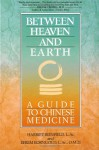 Between Heaven and Earth: A Guide to Chinese Medicine - Harriet Beinfield, Efrem Korngold, Efrem Korn