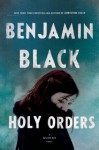 Holy Orders - Benjamin Black