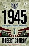 1945: A Novel - Robert Conroy
