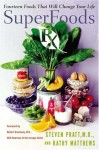 SuperFoods Rx: Fourteen Foods That Will Change Your Life - Steven G. Pratt, Kathy Matthews