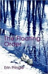 The Floating Order - Erin Pringle-Toungate