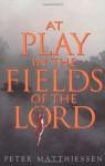 At Play in the Fields of the Lord - Peter Matthiessen