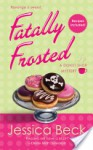 Fatally Frosted: A Donut Shop Mystery - Jessica Beck