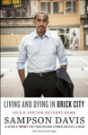 Living and Dying in Brick City - Sampson Davis
