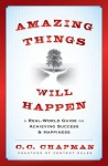Amazing Things Will Happen: A Real-World Guide on Achieving Success and Happiness - C.C. Chapman