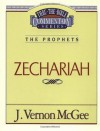 Thru the Bible Commentary Vol. 32: The Prophets (Zechariah) - J. Vernon McGee