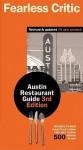 Fearless Critic: Austin Restaurant Guide - Fearless Critic, Alexis Herschkowitsch, Erin McReynolds, Fearless Critic