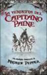 La vendetta del capitano Paine - Andrew Pepper, Sandro Ristori
