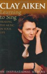 Learning to Sing: Hearing the Music in Your Life - Clay Aiken, Allison Glock