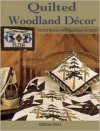 Quilted Woodland Decor: Pieced Blocks with Applique Accents - Debbie Field