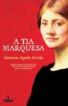 A Tia Marquesa - Simonetta Agnello Hornby