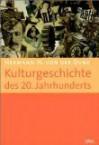 Kulturgeschichte des 20. Jahrhunderts - Hermann Walther von der Dunk, Andreas Ecke