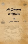 A Company of Moors - Justin Thomas