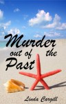 Murder Out of the Past - Linda Cargill