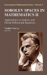 Sobolev Spaces in Mathematics II: Applications in Analysis and Partial Differential Equations - Vladimir Maz'Ya