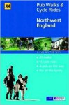 North West of England (AA 40 Pub Walks & Cycle Rides) - Terry Marsh, A.A. Publishing