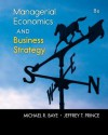 Managerial Economics and Business Strategy - Michael Baye, Jeff Prince