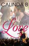 The Remingtons: Crazy Love (Kindle Worlds Novella) - Calinda B.