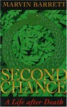 Second Chance: A Life After Death - Marvin Barrett